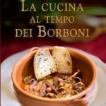"""""""La cucina al tempo dei Borboni"""",  il libro di Bruno Di Ciaccio"""