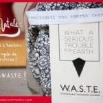 Il progetto W.A.S.T.E. lancia la campagna natalizia #regaloresponsabile