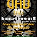 """Formia, i Dab Trio presentano il loro primo album """"The Time Machine"""""""
