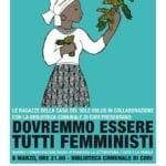 """""""Dovremmo essere tutti femministi"""", l'8 marzo appuntamento a Cori"""