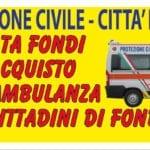 Protezione civile Fondi, raccolta fondi per l'acquisto di una nuova ambulanza