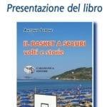 """Il libro """"Il basket a Scauri"""" approda nelle scuole, venerdì la presentazione"""