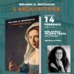 """Libri: Melania Mazzucco presenta """"L'architettrice"""""""